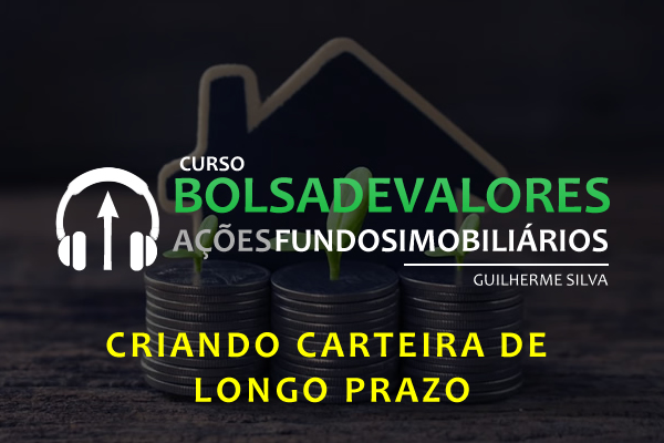 Curso para Curso Bolsa de Valores: Investindo em Ações e Fundos Imobiliários